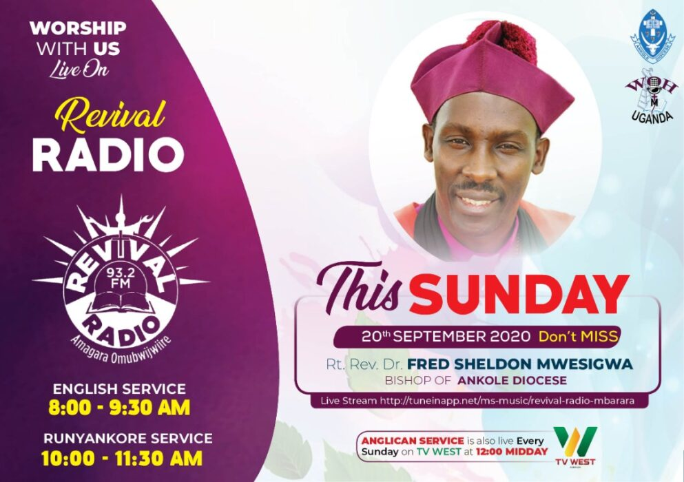 Rt.Rev.Dr.Fred Sheldon Mwesigwa will be preaching on Revival Radio and Tv west on 20th September 2020